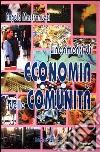 Lineamenti di economia delle comunità. Per le Scuole superiori libro