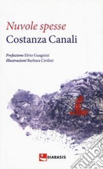 Nuvole spesse libro di Canali Costanza