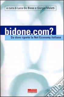 Bidone.com? Da dove riparte la Net Economy in Italia libro