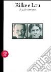 Rilke e Lou. Il visibile e l'invisibile. Ediz. illustrata libro