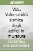 VUL. Vulnerabilità sismica degli edifici in muratura libro