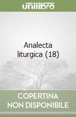 Analecta liturgica (18) libro di Chavasse Antoine