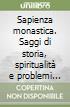 Sapienza monastica. Saggi di storia, spiritualità e problemi monastici libro