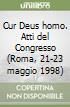 Cur Deus homo. Atti del Congresso (Roma, 21-23 maggio 1998) libro