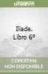 Iliade. Libro 6º libro