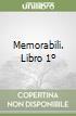 Memorabili. Libro 1º libro