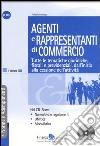 Agenti e rappresentanti di commercio. Tutte le tematiche giuridiche, fiscali e previdenziali, dall'inizio alla cessazione dell'attività. Con CD-ROM libro