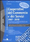 Cooperative del commercio e dei servizi 2007-2010 libro