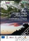 L'autunno perenne della Liguria. 2014, l'anno meteo visto e previsto. Ediz. italiana e francese libro