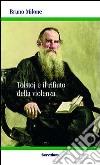 Tolstoj e il rifiuto della violenza libro
