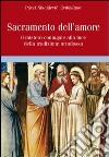 Sacramento dell'amore. Il mistero coniugale alla luce della tradizione ortodossa libro