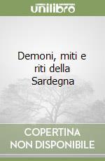 Demoni, miti e riti della Sardegna libro di Liori Antonangelo