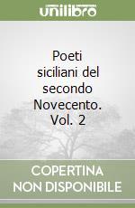 Poeti siciliani del secondo Novecento. Vol. 2 libro di Aliberti Carmelo