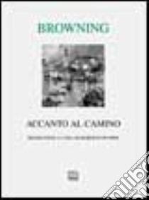 Accanto al camino e altre poesie libro di Browning Robert