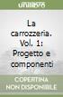 La carrozzeria. Vol. 1: Progetto e componenti libro