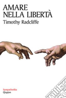 Amare nella libertà. Sessualità e castità libro di Radcliffe Timothy; Marino L. (cur.)