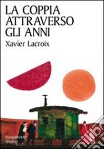 La coppia attraverso gli anni libro di Lacroix Xavier