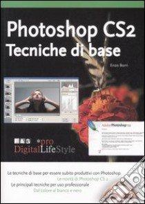 Photoshop CS2. Tecniche di base libro di Borri Enzo M.