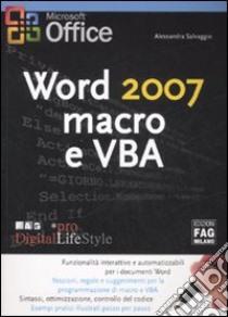 Word 2007. Macro e VBA libro di Salvaggio Alessandra