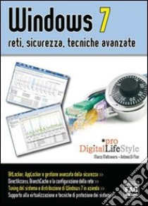 Windows 7. Reti, sicurezza, tecniche avanzate libro di Di Fluri Antonio; Maltraversi Marco