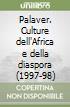 Palaver. Culture dell'Africa e della diaspora (1997-98) libro