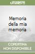 Memoria della mia memoria libro