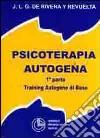 Psicoterapia autogena. Vol. 1: Training autogeno di base libro