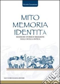 Mito memoria identità. Ricerche storico-religiose sulla Sicilia antica libro di Cusumano Nicola