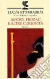 Amore, Prozac e altre curiosità libro