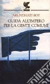 Guida all'impero per la gente comune libro