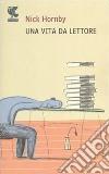 Una vita da lettore libro