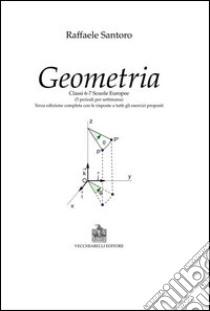 Geometria. Classi 6-7 scuole europee libro di Santoro Raffaele