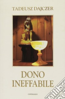 Dono ineffabile libro di Dajczer Tadeusz