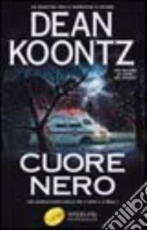 Cuore nero libro di Koontz Dean R.