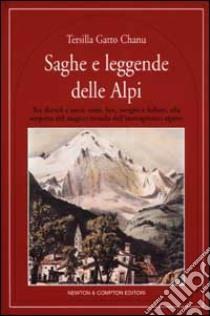Saghe e leggende delle Alpi libro di Gatto Chanu Tersilla