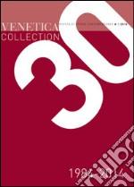 Venetica collection 1984-2014. Trent'anni di storia regionale libro