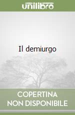 Il demiurgo libro di Izzi Benedetti Gabriella