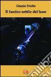 Il fascino sottile del laser libro