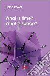 What is time? What is space? libro