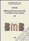 BMB. Bibliografia dei manoscritti in scrittura beneventana. Vol. 18 libro