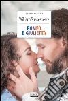 Romeo e Giulietta. Ediz. integrale libro