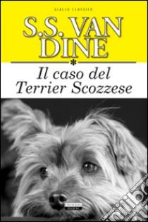 Il Caso del terrier scozzese libro di Van Dine S. S.