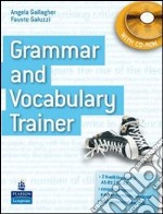 Grammar and Vocabulary Trainer. Student's Book. Con CD-ROM