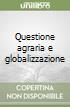 Questione agraria e globalizzazione libro