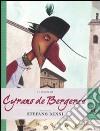La Storia di Cyrano de Bergerac raccontata da Stefano Benni libro