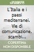 L'Italia e i paesi mediterranei. Vie di comunicazione, scambi commerciali e culturali al tempo delle repubbliche marinare. Atti del Convegno (Pisa, giugno 1987) libro