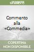 Commento alla «Commedia» libro