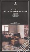 Per un'architettura totale libro