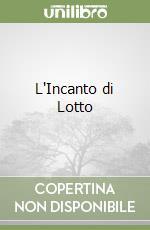 L'Incanto di Lotto libro di Vallora Marco