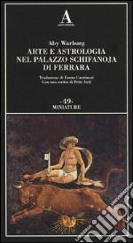 Arte e astrologia nel palazzo Schifanoja di Ferrara libro